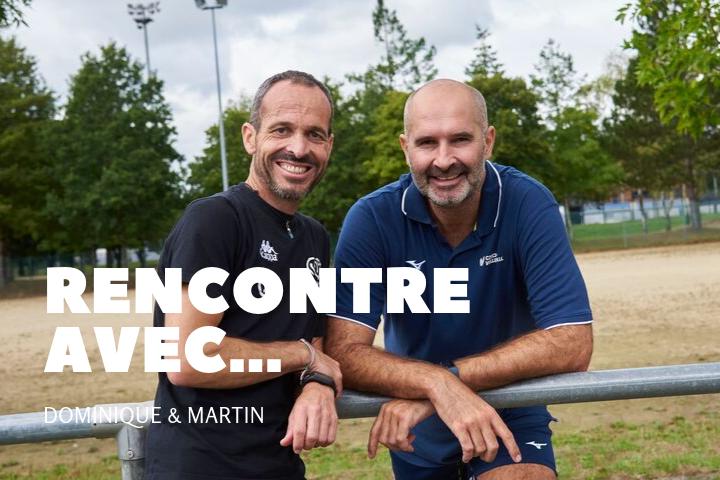 Rencontre avec Martin et Dominique !