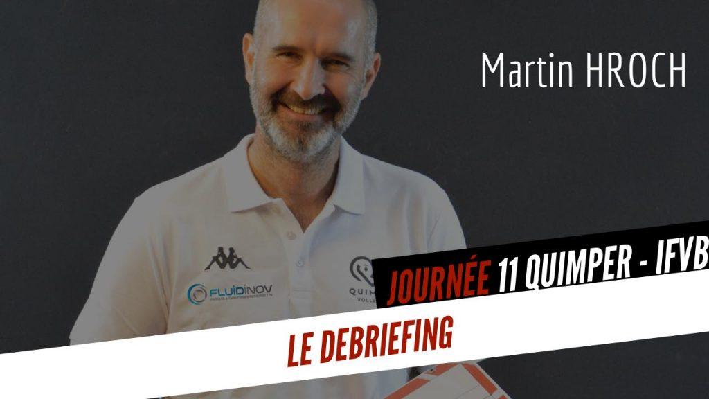 [JOURNÉE 11] Le débriefing de Martin