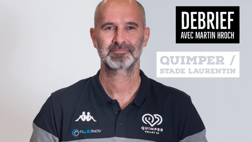 [DEBRIEF] Débriefing du match Quimper – Stade Laurentin avec Martin HROCH
