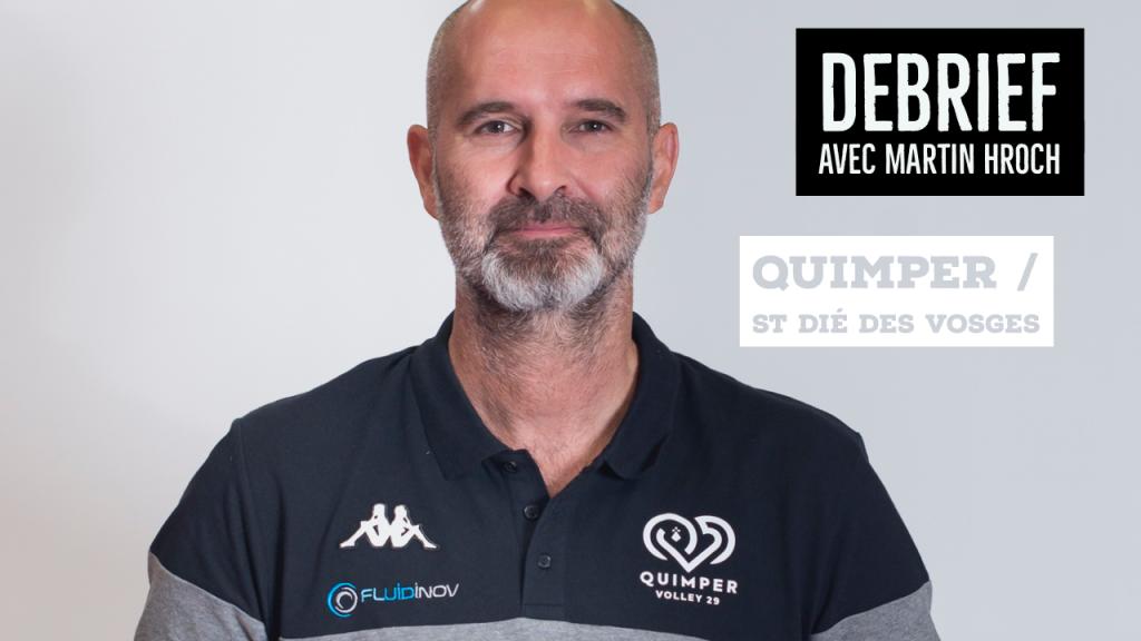 [DEBRIEF]Débriefing du match Quimper – Saint Dié Des Vosges avec Martin HROCH